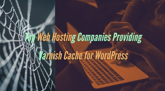 Top Web Hosting Companies Providing Varnish Cache for WordPress