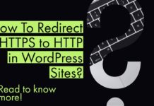 How To Redirect HTTPS to HTTP in WordPress Sites?