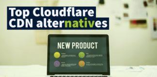 Top Cloudflare CDN alternatives
