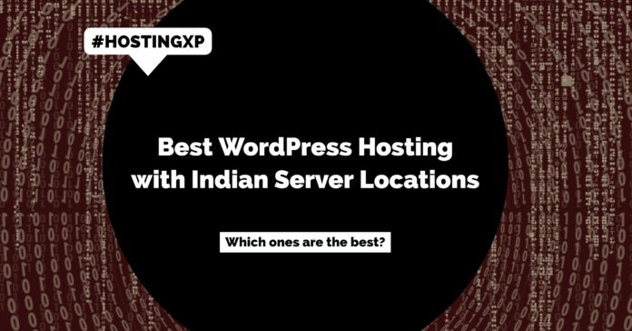 Best WordPress Hosting with Indian Server Locations for Local Websites