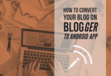 How To Convert Your Blog on Blogger To Android App