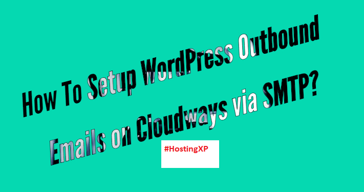 Setup WordPress Outbound Emails on Cloudways