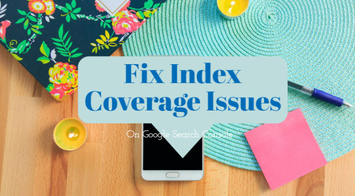 How To Fix Index Coverage Issues Detected In Google Search Console