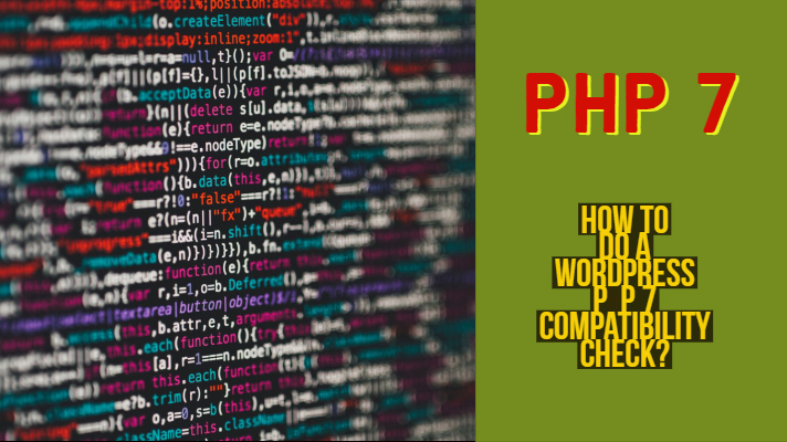 How to do a WordPress PHP 7 Compatibility Check? Which Web
