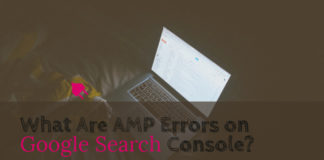 What Are AMP Errors on Google Search Console?
