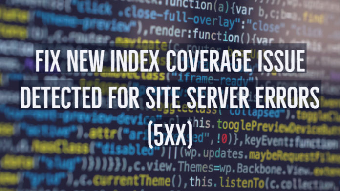 Fix New Index Coverage Issue Detected for Site Server Errors (5xx)