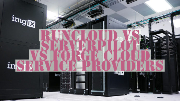 RunCloud vs ServerPilot vs Forge Cloud Service Providers