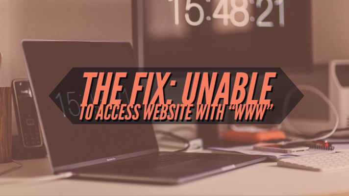"""How to Fix Unable to access Website with """"www"""""""
