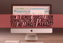 How to Remove Yourself From Administrator for a Business You No Longer Manage?