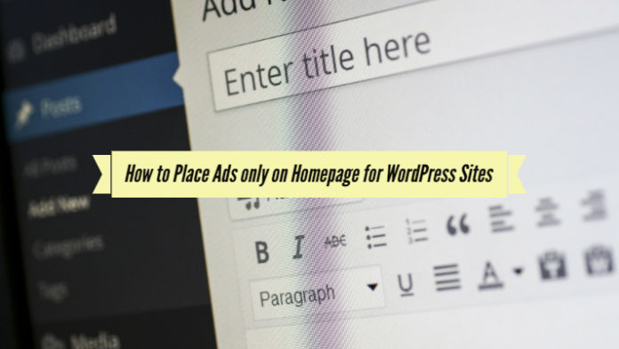 How to Place Ads only on Homepage for WordPress Sites