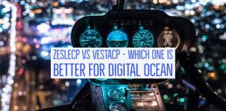 Zeslecp vs Vestacp - Which One is Better for Digital Ocean